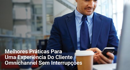 42c9e905-best-practices-for-a-seamless-omnichannel-customer-experience-eb-esource_center-pt