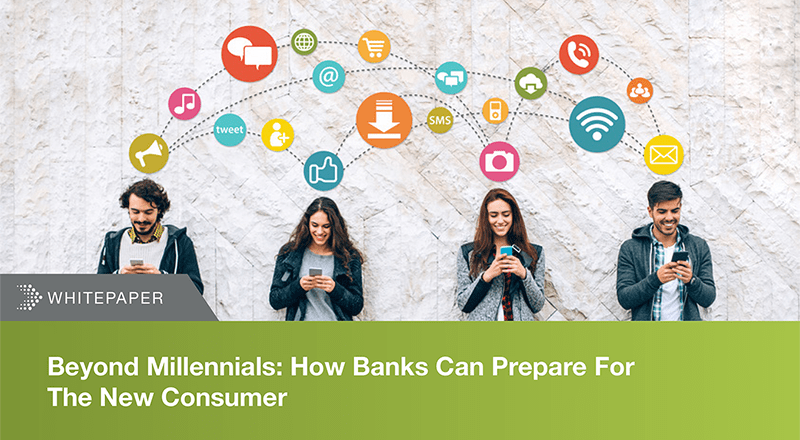 Beyond millennials: how banks can prepare for the new consumer