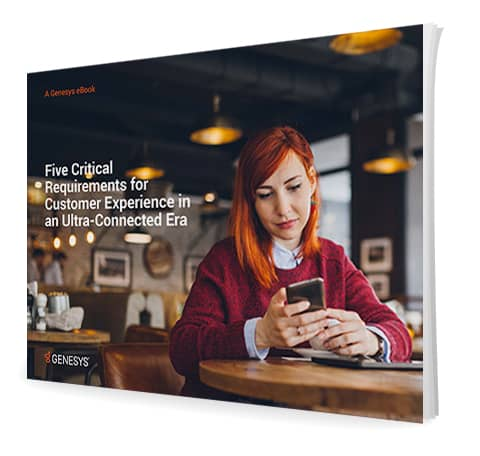 5 critical requirements customer experience ultra connected era eb 3d en