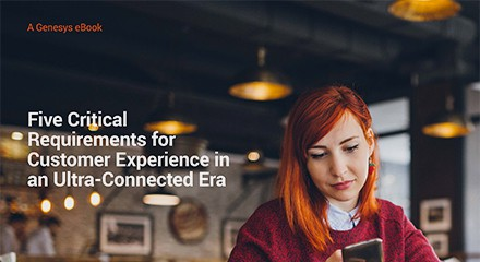 5 critical requirements customer experience ultra connected era eb resource center en