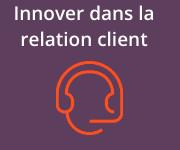Innover dans la relatio client webinaire