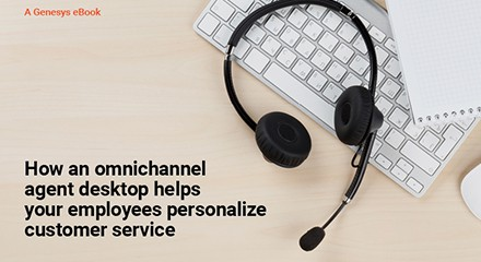 Genesys omnichannel agent desktop personalize customer service eb resourcethumbnail en