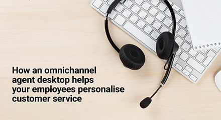 Omnichannel agent desktop personalize customer service eb resource center qe anz