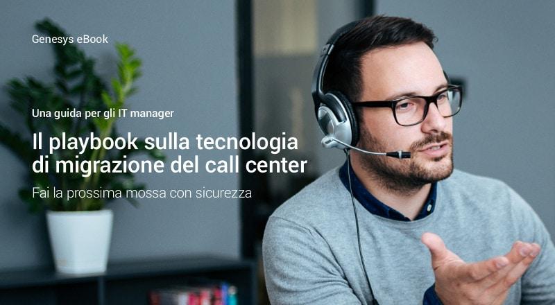 Il playbook sulla tecnologia di migrazione call center