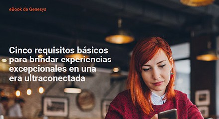 D1bc2eae 5 critical requirements customer experience ultra connected era e resource center es